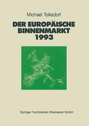 Der Europaische Binnenmarkt 1993 af Michael Tolksdorf