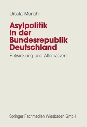 Asylpolitik in der Bundesrepublik Deutschland af Ursula Munch