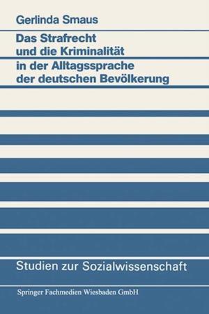 Das Strafrecht und die Kriminalitat in der Alltagssprache der deutschen Bevolkerung af Gerlinda Smaus