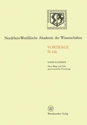 Neue Wege und Ziele astronomischer Forschung af Hans Elsasser