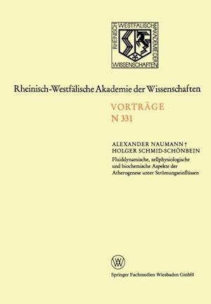 Fluiddynamische, zellphysiologische und biochemische Aspekte der Atherogenese unter Stromungseinflussen af Alexander Naumann
