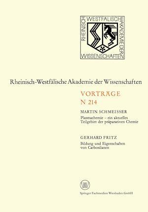 Plasmachemie Ein Aktuelles Teilgebiet Der Praparativen Chemie. Bildung Und Eigenschaften Von Carbosilanen af Martin Schmeisser