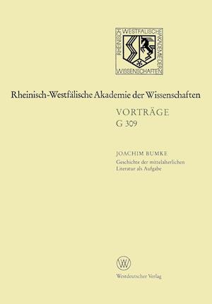 Geschichte Der Mittelalterlichen Literatur ALS Aufgabe af Joachim Joachim Bumke, Joachim Bumke Joachim