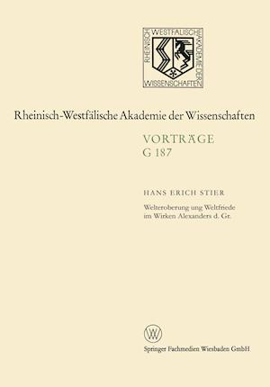 Welteroberung Und Weltfriede Im Wirken Alexanders D. Gr. af Hans Erich Stier