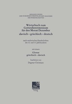 Worterbuch Zum Gottesdienstmenaum Fur Den Monat Dezember Slavisch - Griechisch - Deutsch af Dagmar Christians, Dagmar Christians