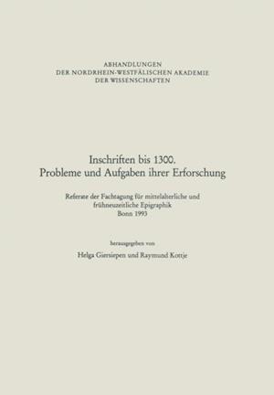 Inschriften bis 1300. Probleme und Aufgaben ihrer Erforschung af Helga Giersiepen