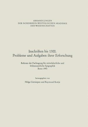 Inschriften Bis 1300. Probleme Und Aufgaben Ihrer Erforschung af Helga Giersiepen, Helga Giersiepen