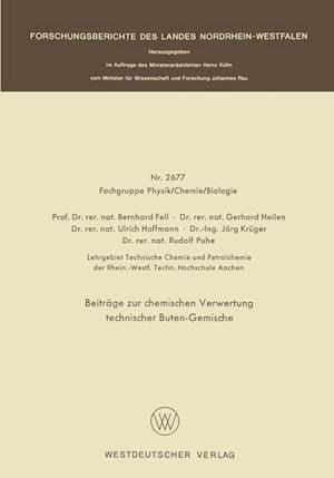 Beitrage Zur Chemischen Verwertung Technischer Buten-Gemische af Bernhard Fell