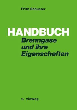 Handbuch Der Brenngase Und Ihrer Eigenschaften af Fritz Schuster, Fritz Schuster