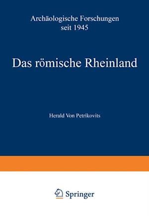 Das romische Rheinland Archaologische Forschungen seit 1945 af Harald ˜vonœ Petrikovits