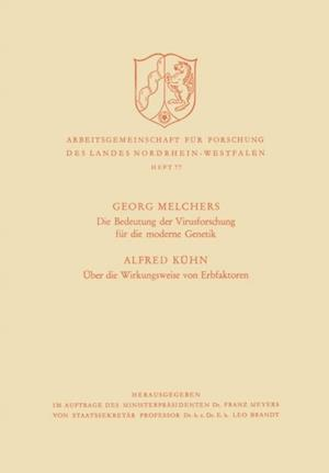 Die Bedeutung der Virusforschung fur die moderne Genetik / Uber die Wirkungsweise von Erbfaktoren af Georg Melchers