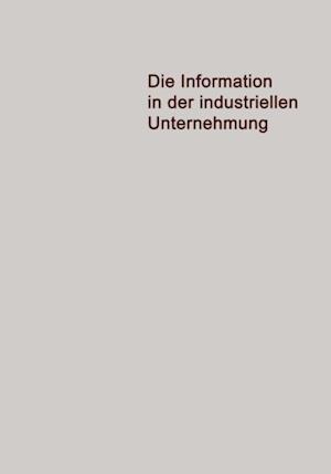 Die Information in der Industriellen Unternehmung af Jurgen Pietzsch