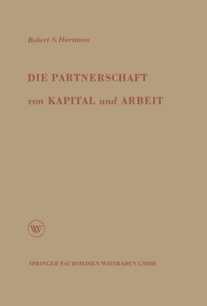 Die Partnerschaft von Kapital und Arbeit af Robert S. Hartman