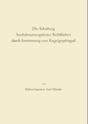 Die Schaffung hochabnutzungsfester Reibflachen durch Ionitrierung von Kugelgraphitgu af Max Fink