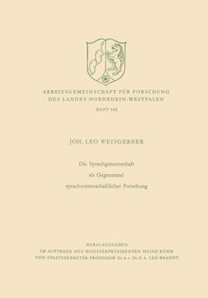Die Sprachgemeinschaft als Gegenstand sprachwissenschaftlicher Forschung af Leo Weisgerber
