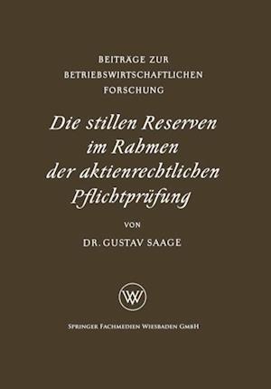Die stillen Reserven im Rahmen der aktienrechtlichen Pflichtprufung af Gustav Saage