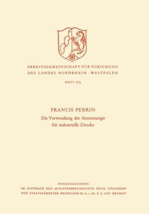 Die Verwendung der Atomenergie fur industrielle Zwecke af Francis Perrin