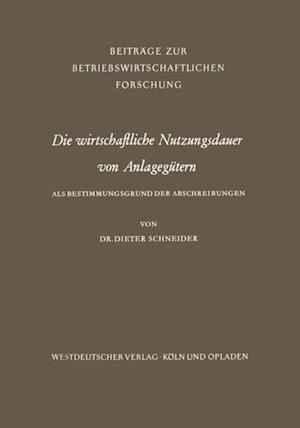 Die wirtschaftliche Nutzungsdauer von Anlagegutern af Dieter Schneider
