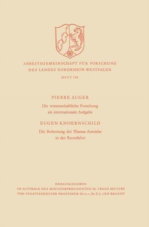 Die wissenschaftliche Forschung als internationale Aufgabe. Die Bedeutung der Plasma-Antriebe in der Raumfahrt af Pierre Auger