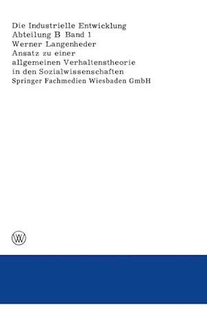Ansatz zu einer allgemeinen Verhaltenstheorie in den Sozialwissenschaften Dargestellt und uberpruft an Ergebnissen empirischer Untersuchungen uber Ursachen von Wanderungen af Werner Langenheder