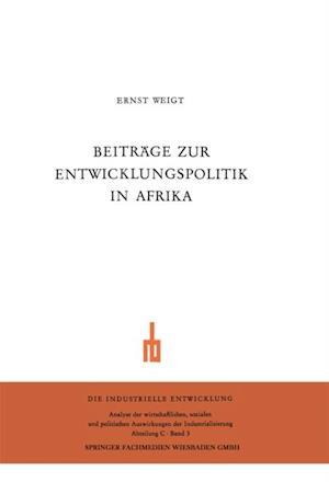 Beitrage zur Entwicklungspolitik in Afrika af Ernst Weigt