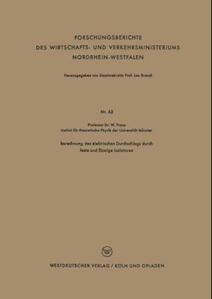 Berechnung des elektrischen Durchschlags durch feste und flussige Isolatoren af Walter Franz