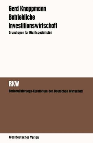 Betriebliche Investitionswirtschaft af Gerd Knappmann