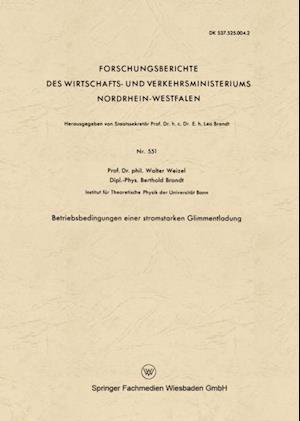 Betriebsbedingungen einer stromstarken Glimmentladung af Walter Weizel