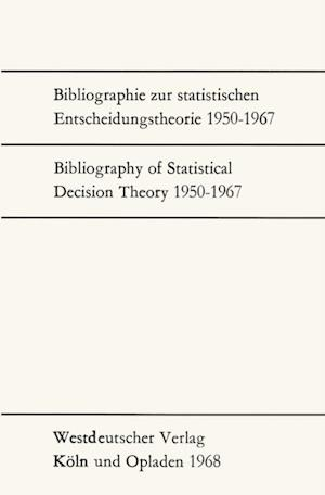 Bibliographie zur statistischen Entscheidungstheorie 1950-1967 / Bibliography of Statistical Decision Theory 1950-1967 af Gunter Menges