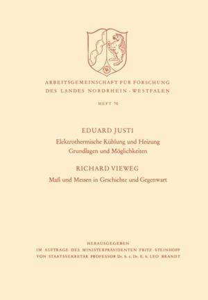 Elektrothermische Kuhlung und Heizung Grundlagen und Moglichkeiten. Ma und Messen in Geschichte und Gegenwart af Eduard Justi