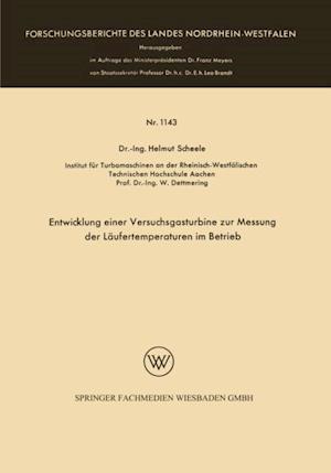 Entwicklung einer Versuchsgasturbine zur Messung der Laufertemperaturen im Betrieb af Helmut Scheele