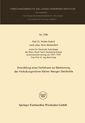 Entwicklung eines Verfahrens zur Bestimmung der Verkokungswarme kleiner Mengen Steinkohle af Walter Maximilian Fuchs
