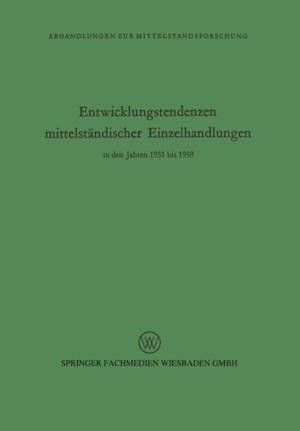 Entwicklungstendenzen mittelstandischer Einzelhandlungen in den Jahren 1951 bis 1959 af Rudolf Seyffert