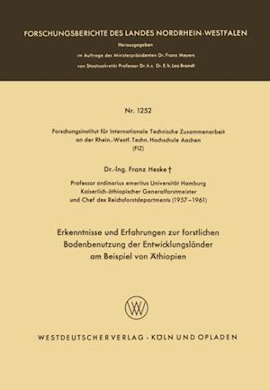 Erkenntnisse und Erfahrungen zur forstlichen Bodenbenutzung der Entwicklungslander am Beispiel von Athiopien af Franz Heske