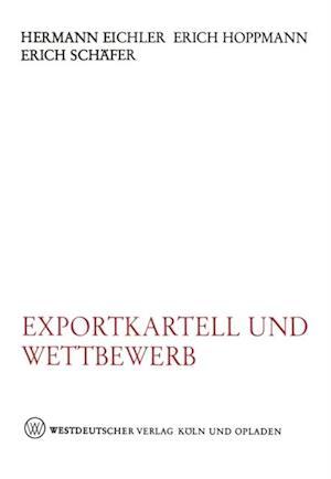 Exportkartell und Wettbewerb af Hermann Eichler