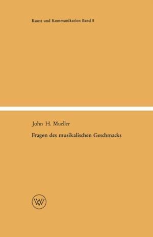 Fragen des musikalischen Geschmacks af John Henry Mueller