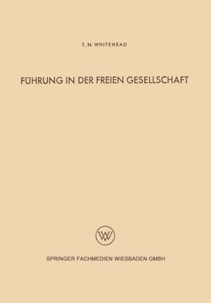 Fuhrung in der freien Gesellschaft af Thomas North Whitehead