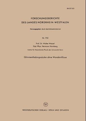 Glimmentladungssaulen ohne Wandeinflusse af Walter Weizel