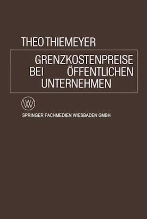 Grenzkostenpreise bei Offentlichen Unternehmen af Theo Thiemeyer
