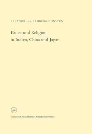 Kunst und Religion in Indien, China und Japan af Eleanor ˜vonœ Erdberg