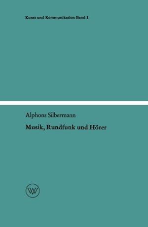 Musik, Rundfunk und Horer af Alphons Silbermann
