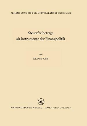 Steuerfreibetrage als Instrumente der Finanzpolitik af Peter Knief