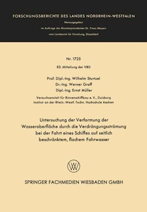 Untersuchung der Verformung der Wasseroberflache durch die Verdrangungsstromung bei der Fahrt eines Schiffes auf seitlich beschranktem, flachem Fahrwasser af Wilhelm Sturtzel