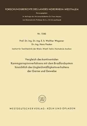 Vergleich des kontinentalen Kammgarnspinnverfahrens mit dem Bradfordsystem hinsichtlich des Ungleichmaigkeitsverhaltens der Garne und Gewebe af Walther Wegener