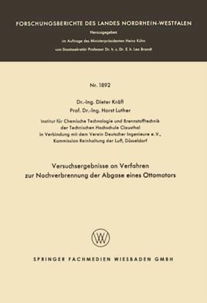 Versuchsergebnisse an Verfahren zur Nachverbrennung der Abgase eines Ottomotors af Dieter Kraft