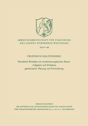 Nordrhein-Westfalen im nordwesteuropaischen Raum: Aufgaben und Probleme gemeinsamer Planung und Entwicklung af Friedrich Halstenberg