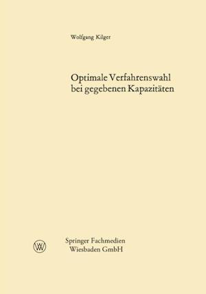 Optimale Verfahrenswahl bei gegebenen Kapazitaten af Wolfgang Kilger