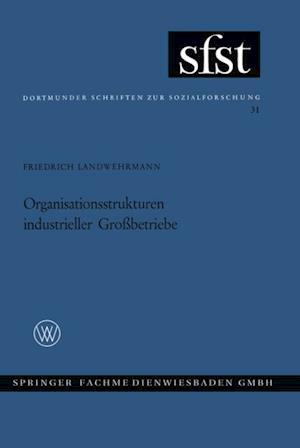 Organisationsstrukturen Industrieller Grobetriebe af Friedrich Landwehrmann
