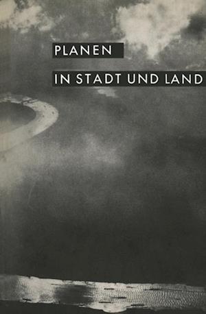 Planen in Stadt und Land af Landesgruppe Nordrhein-Westfalen Der Deutschen Akademie Fur