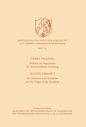 Probleme der Organisation der Wissenschaftlichen Forschung / Die Akzeleration der Geschichte und Ihre Folgen fur die Erziehung af Pierre Piganiol